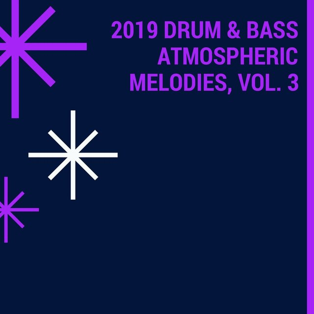 2019 Drum & Bass Atmospheric Melodies, Vol. 3