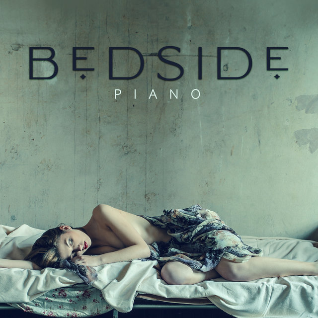 Bedside Piano - Collection Of The Best Piano Music for Sleeping