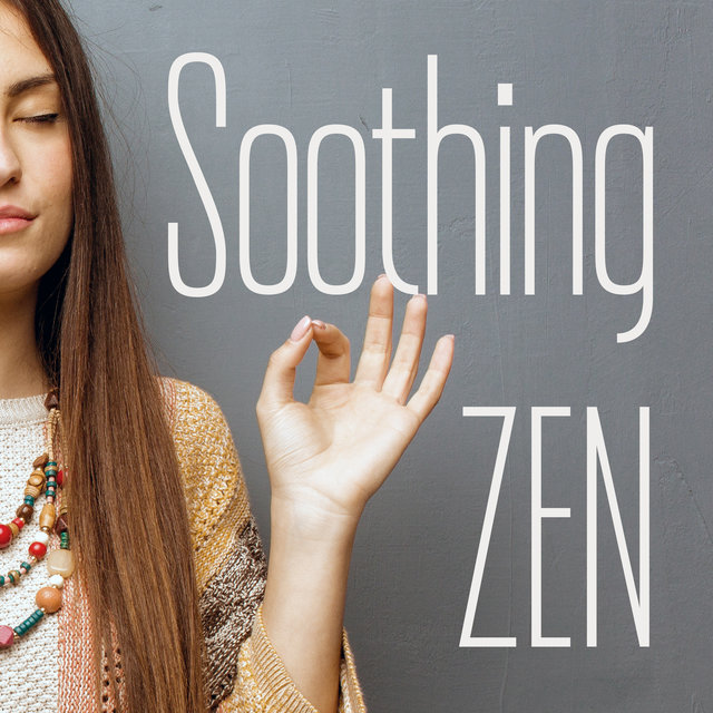 Soothing Zen – Spa Music for Healing, Relaxation, Treatments