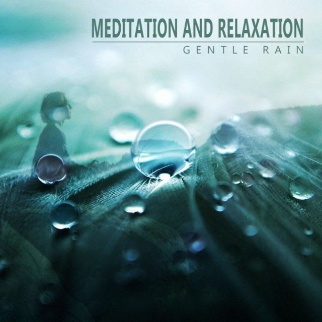Meditation and Relaxation: Gentle Rain