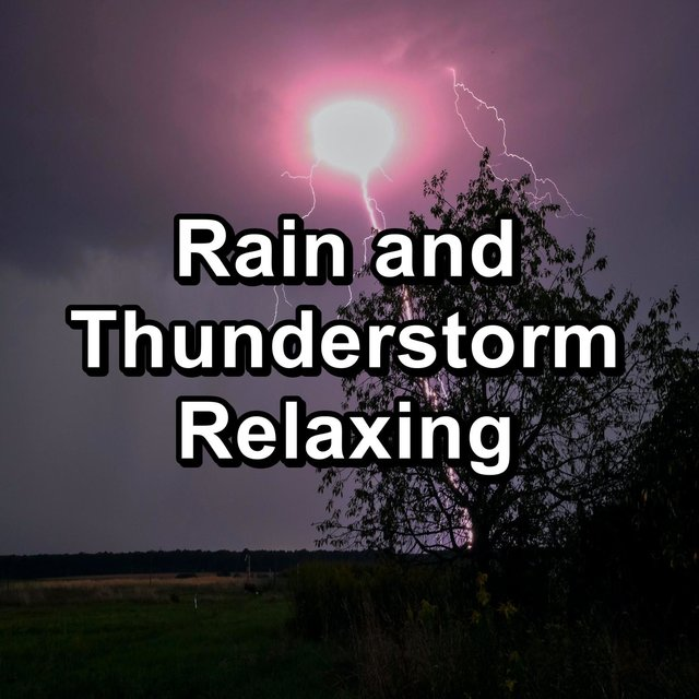 Rain and Thunderstorm Relaxing