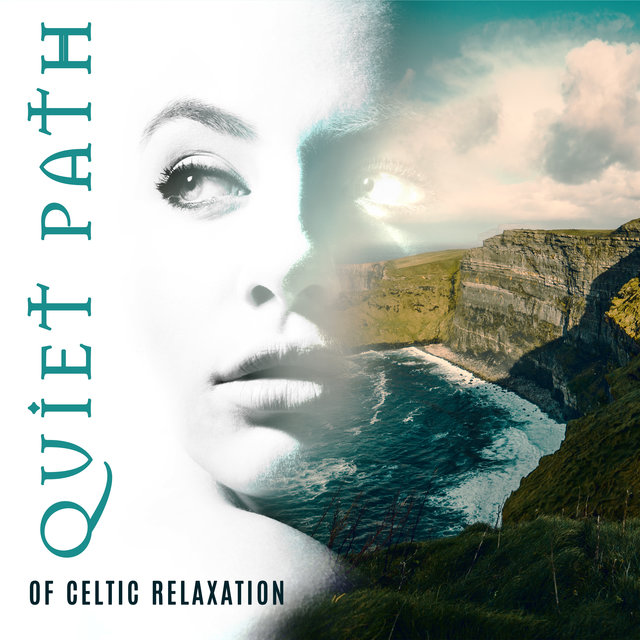 Quiet Path of Celtic Relaxation - New Age Sounds, Deep Relaxing Music, Overcome Stress