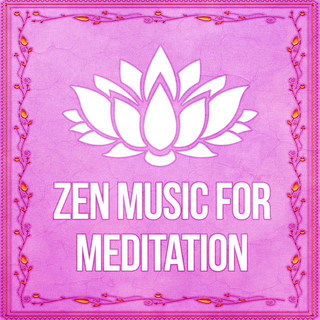 Zen Music for Meditation – New Age Music for Meditation, Perfect to Yoga, Asian Zen, Rest, Oriental Flute, Meditation Zen, Well Being