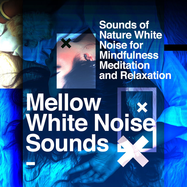 Mellow White Noise Sounds