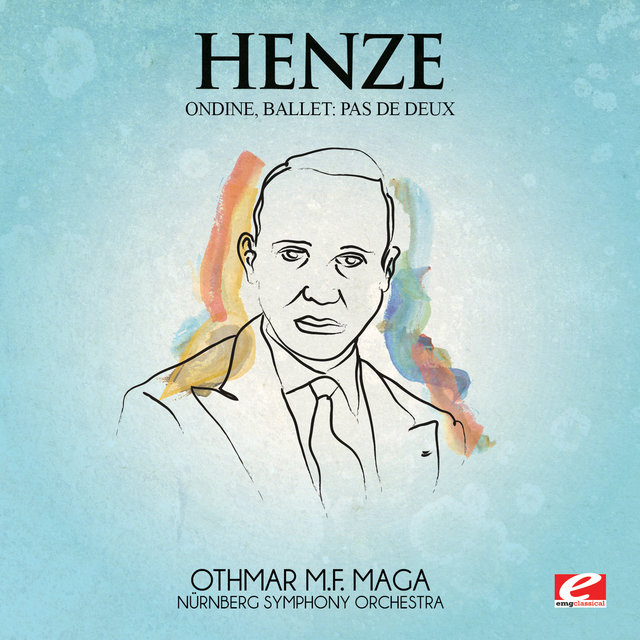 Henze: Highlights from Ondine, Ballet (Digitally Remastered)