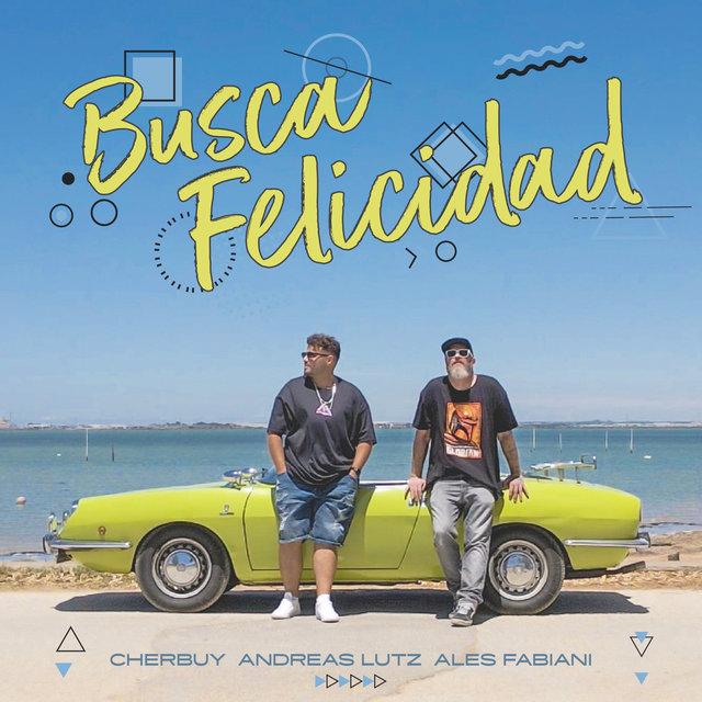 Cover art for album Busca Felicidad by Cherbuy, Andreas Lutz, Ales Fabiani