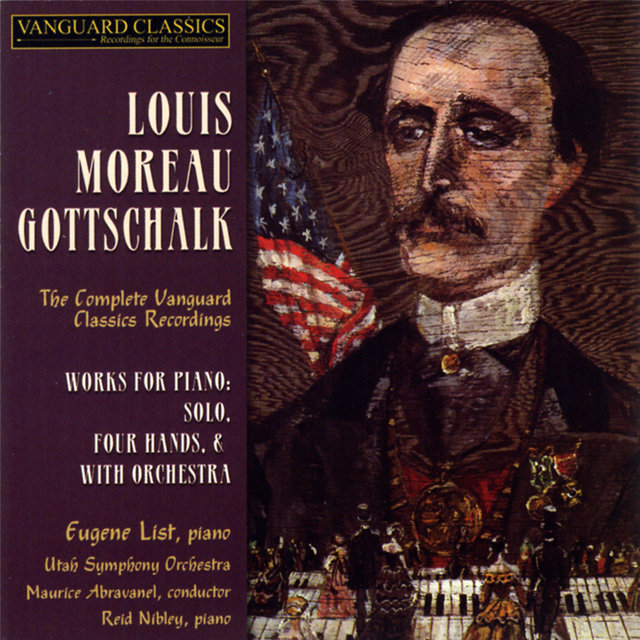 Louiis Moreau Gottschalk: The Complete Vanguard
