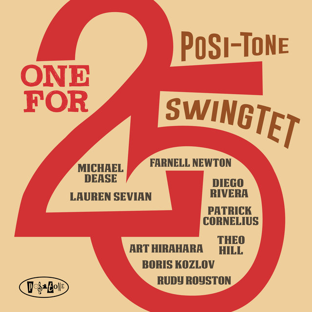 Cover art for album One for 25 by Posi-Tone Swingtet, Farnell Newton, Patrick Cornelius, Diego Rivera, Michael Dease, Boris Kozlov, Rudy Royston