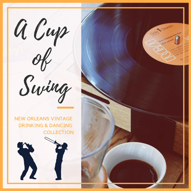 A Cup of Swing - New Orleans Vintage Drinking & Dancing Collection