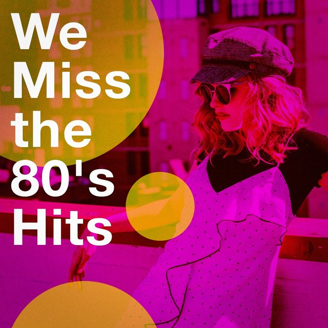 We Miss the 80's Hits