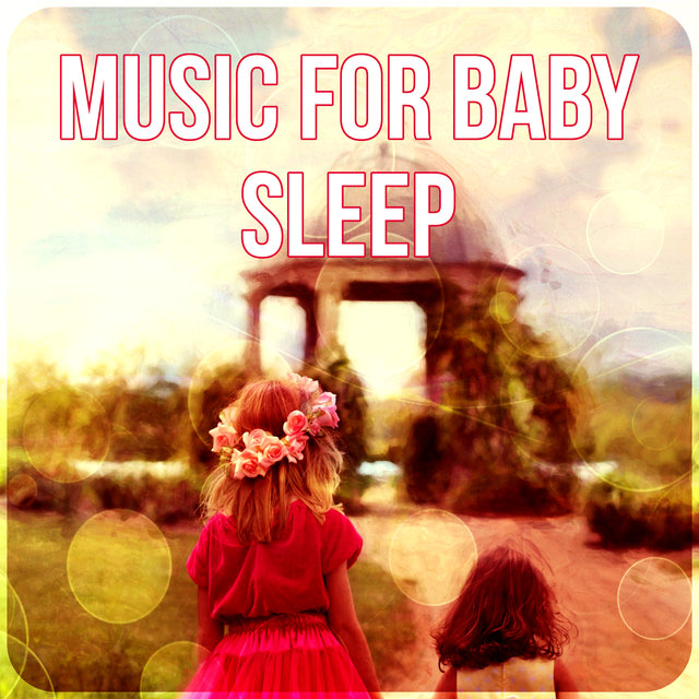 Music for Baby Sleep – Soft Music for Baby Relax, Peaceful Sounds, Baby Lullabies, Sleep Baby Ambient Music, Close Eyes