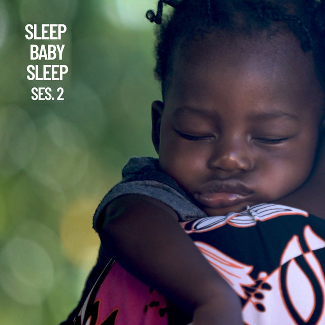 Sleep Baby Sleep, Baby Sleep Music Session 2