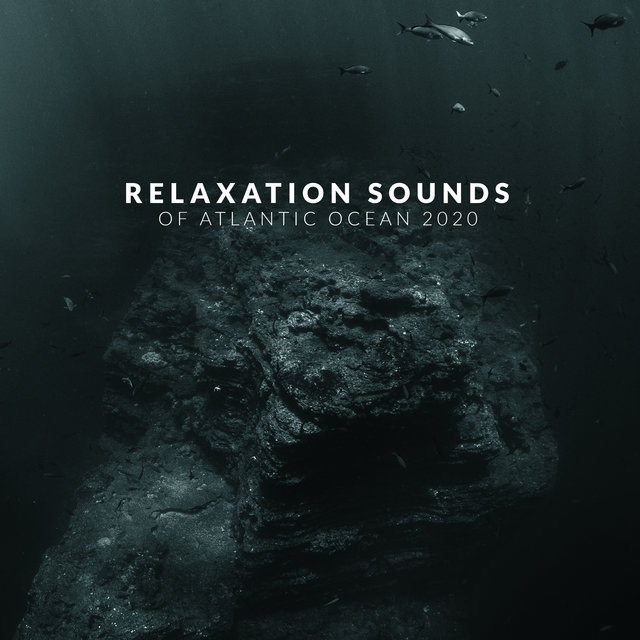 Relaxation Sounds of Atlantic Ocean 2020