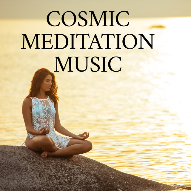 Cosmic Meditation Music: Helps You Increase Your Awareness Of Connection With tThe Universe