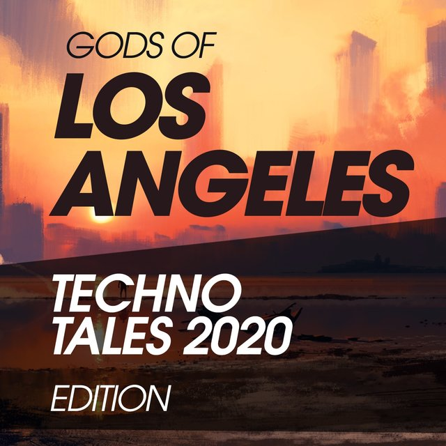 Gods Of Los Angeles Techno Tales 2020 Edition