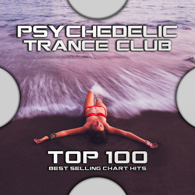 Psychedelic Trance Club Top 100 Best Selling Chart Hits