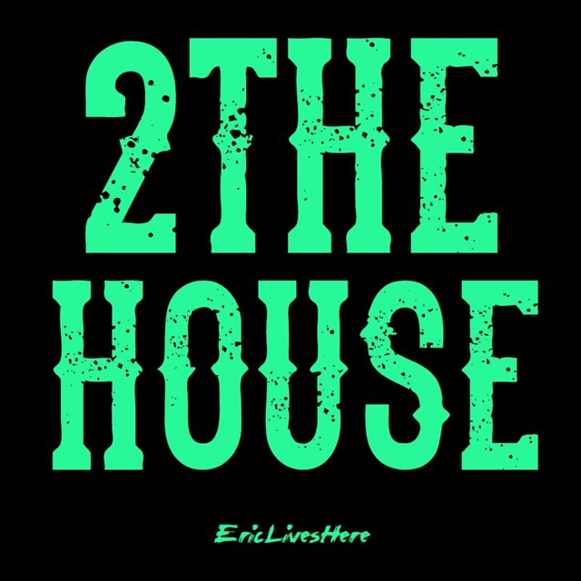 2 the House