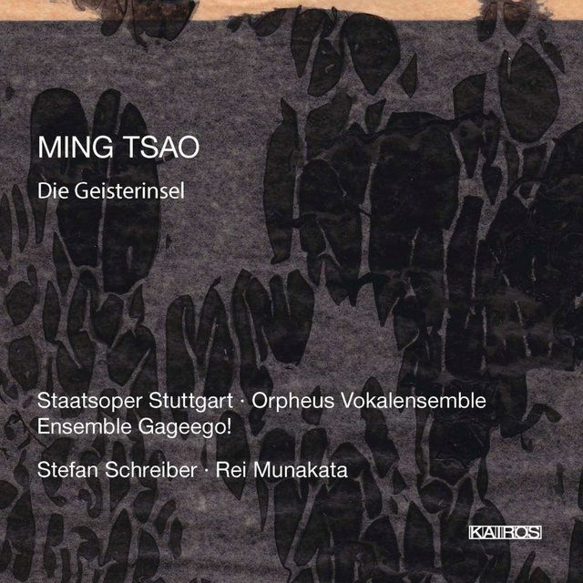 Ming Tsao: Die Geisterinsel, Serenade & If Ears Were All That Were Needed