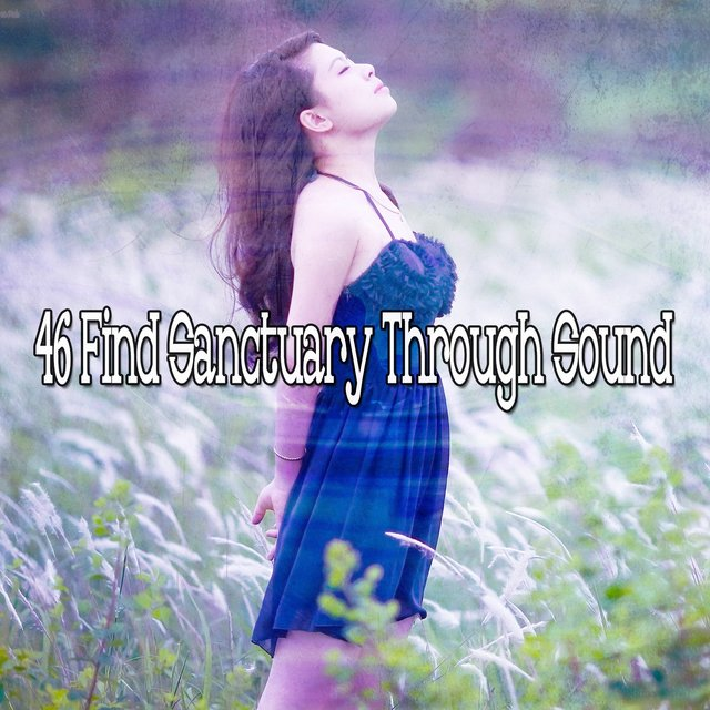 46 Find Sanctuary Through Sound