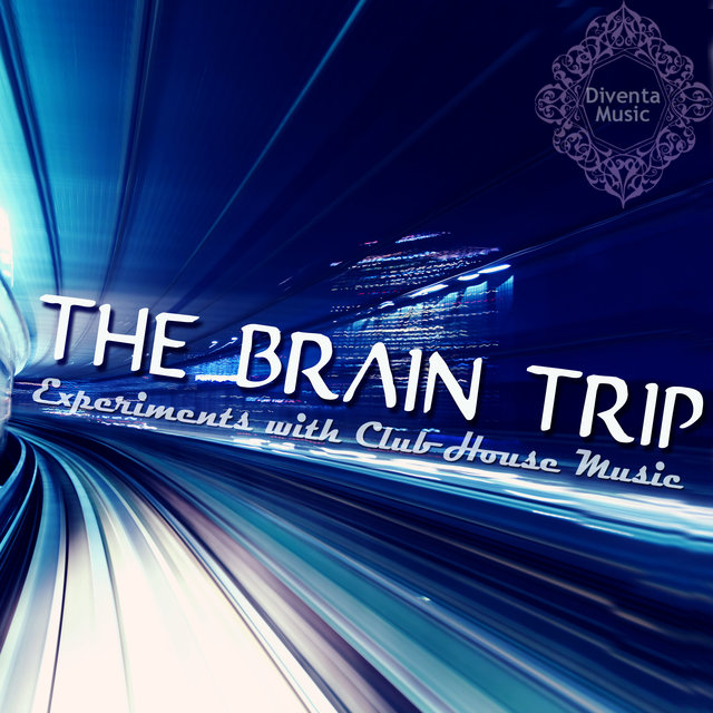 The Brain Trip (Experiments With Club House Music)