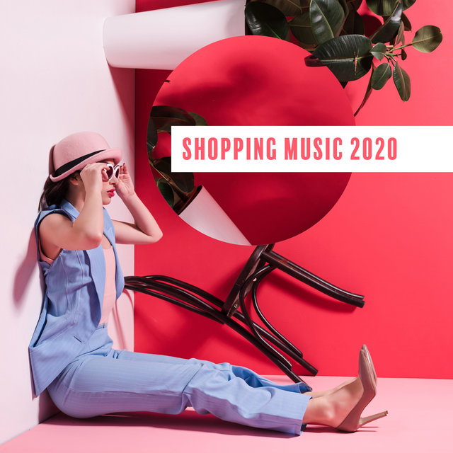 Shopping Music 2020: Background for Clothing Stores and Boutiques