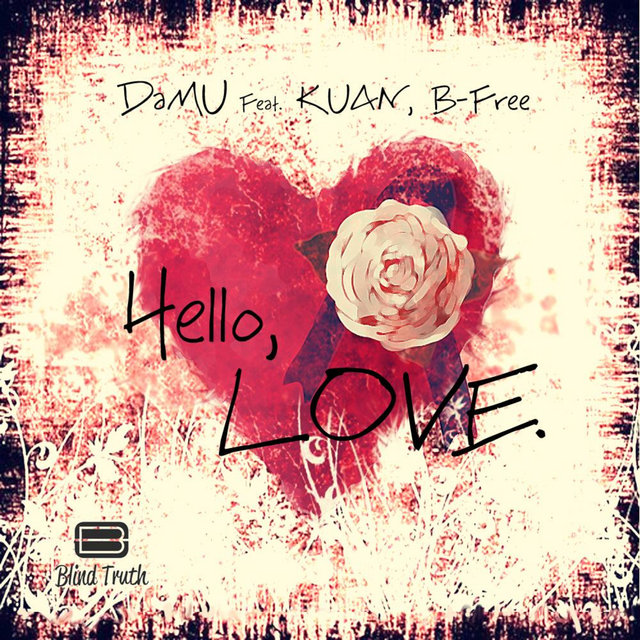 Hello Love (feat. Kuan & B Free)
