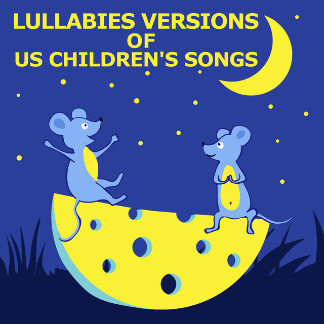 Lullabies versions of US children songs