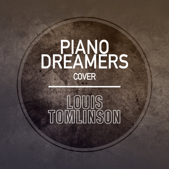 Piano Dreamers Cover Louis Tomlinson