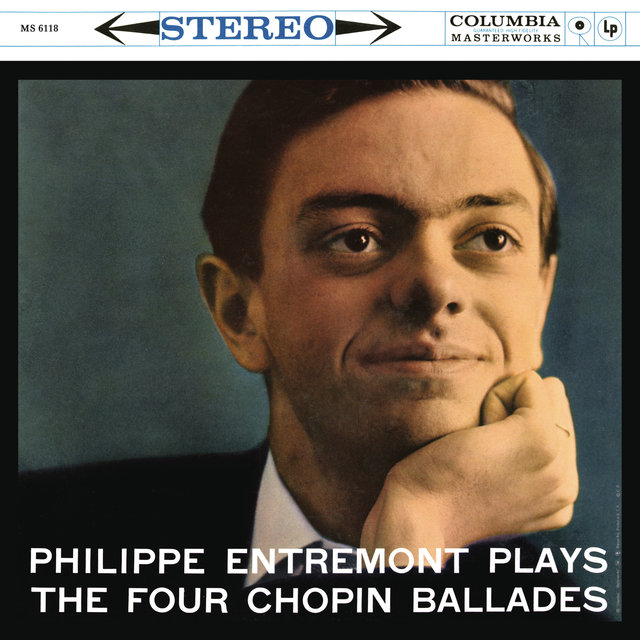 Entremont Plays the Four Chopin Ballades (Remastered)
