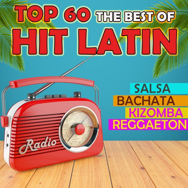 Top 60 The Best Of Hit Latin