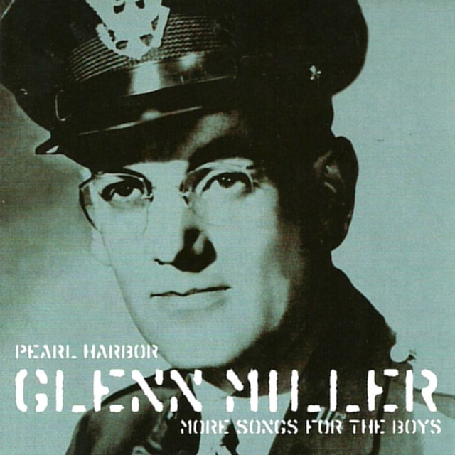 Pearl Harbour - Glenn Miller Songs for the Boys, Vol. 2