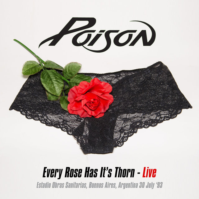 Every Rose Has It's Thorn - Live At The Estadio Obras Sanitarias, Buenos Aires, Argentina 30 July '93