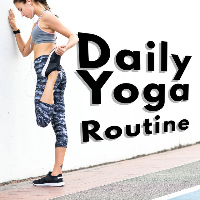 Daily Yoga Routine - Collection of Spiritual New Age Music Dedicated to Asana Training and Deep Contemplation, Sun Salutation, Meditation Time, Astral Projections
