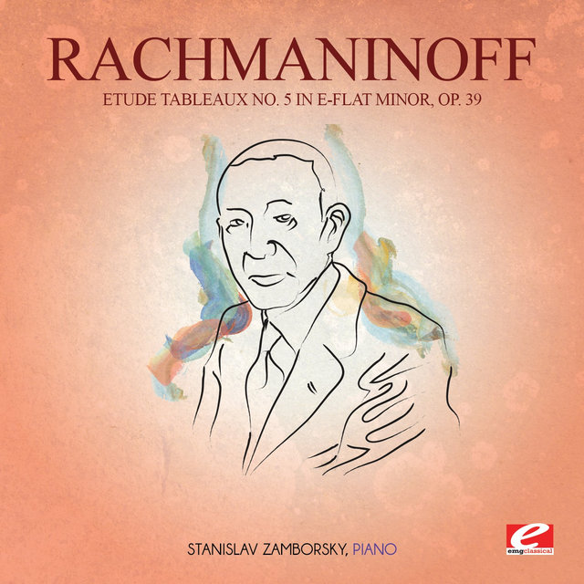 Rachmaninoff: Etude Tableaux No. 5 in E-Flat Minor, Op. 39 (Digitally Remastered)