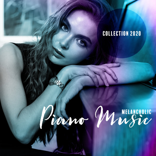 Melancholic Piano Music Collection 2020