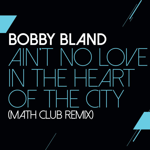 Ain't No Love In The Heart Of The City (Math Club Remix)