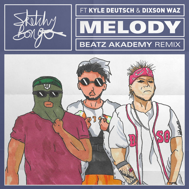 Melody (feat. Kyle Deutsch & Dixson Waz) [Beatz Akademy Remix]