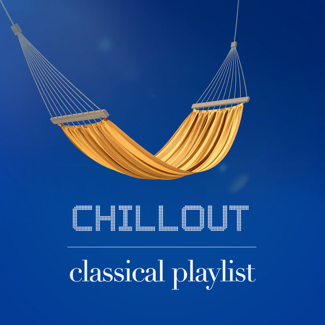 Chillout Classical Playlist