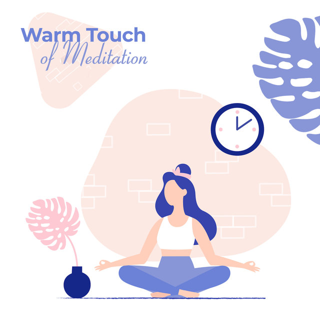 Warm Touch of Meditation: 2019 New Age Ambient Music Mix for Deep Yoga Experience, Songs for Spiritual Contemplation, Body & Soul Perfect Connection