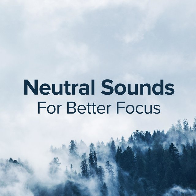 Neutral Sounds for Better Focus