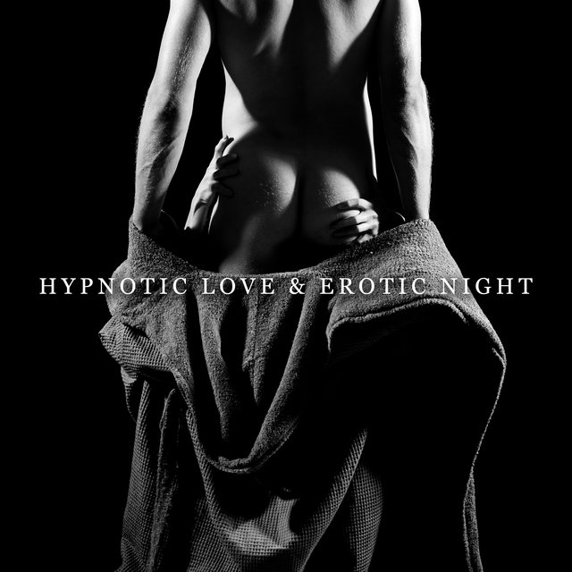 Hypnotic Love & Erotic Night