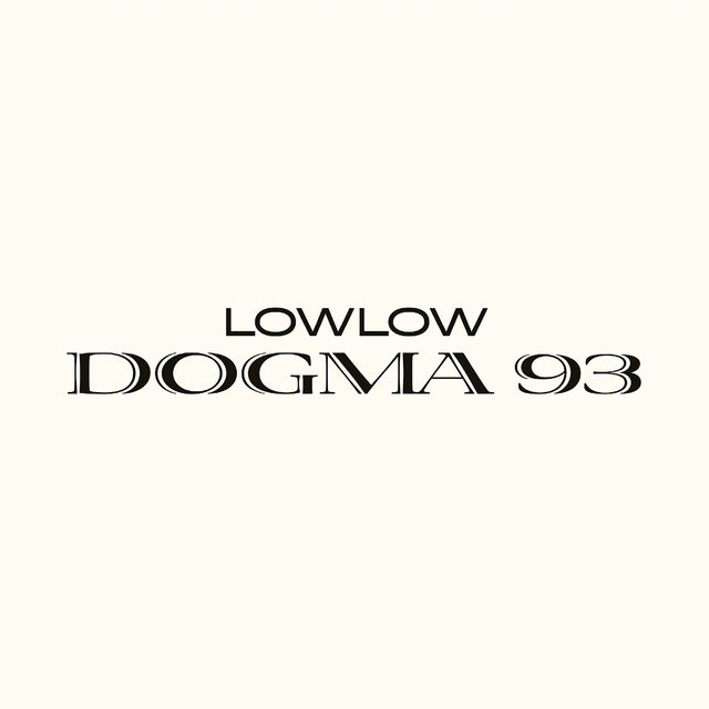 Cover art for album Dogma 93 by LOWLOW