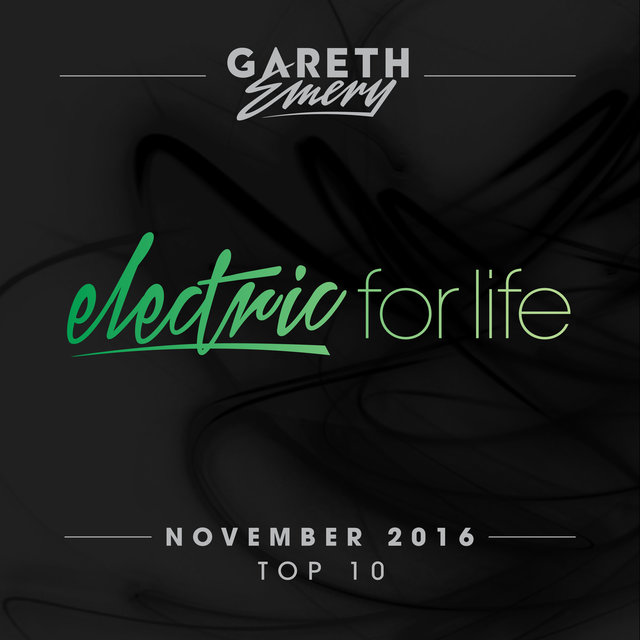 Electric For Life Top 10 - November 2016 (by Gareth Emery)