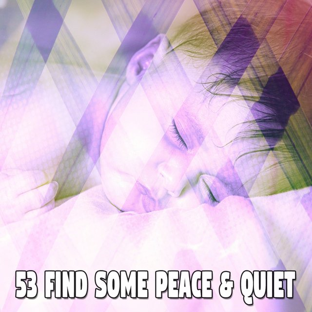 53 Find Some Peace & Quiet