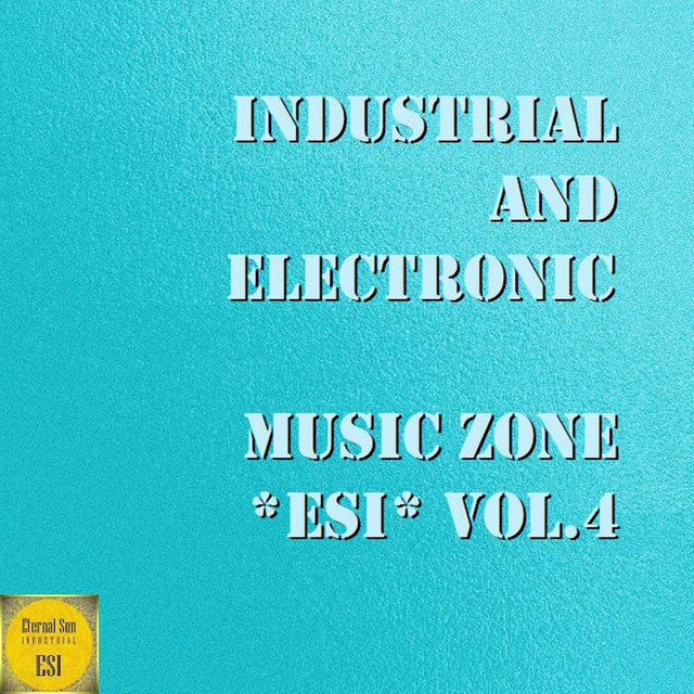 Industrial & Electronic: Music Zone Esi, Vol. 4