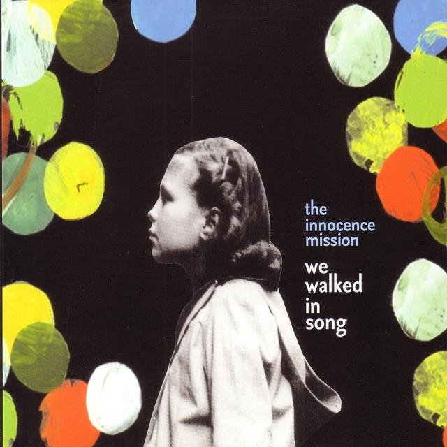 Cover art for album We Walked in Song (Vinyl) by The Innocence Mission