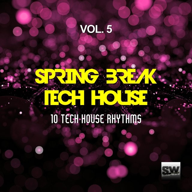 Spring Break Tech House, Vol. 5 (10 Tech House Rhythms)