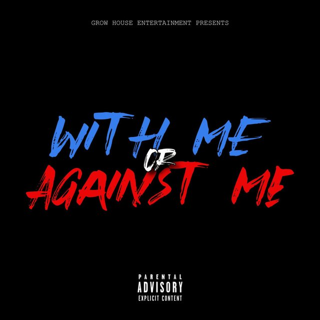 With Me or Against Me