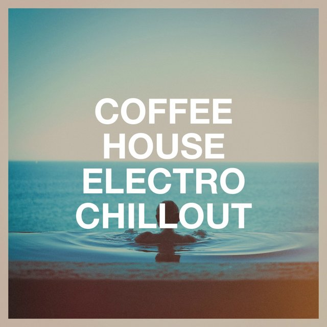 Coffee House Electro Chillout