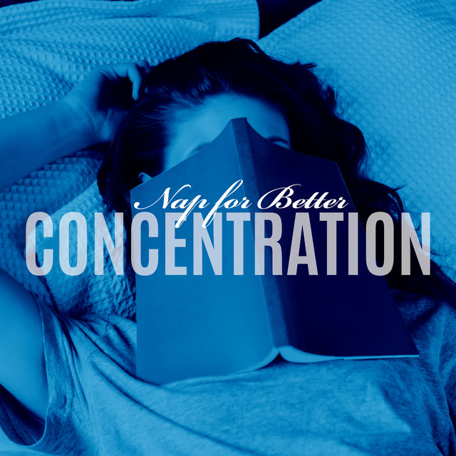 Nap for Better Concentration - Regeneration During Sleep, Improve Your Mind, Key to Success, Sleep Study, Creative Thinking, Brain Stimulation
